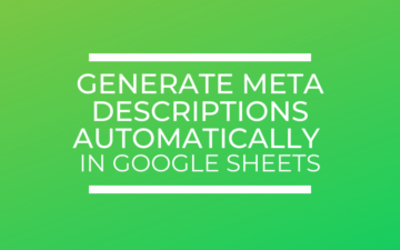 Generate Meta Descriptions Automatically in Google Sheets