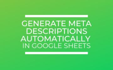 Generate Meta Descriptions Automatically in Google Sheets