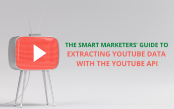 The Smart Marketers' Guide to Extracting YouTube Data with the 'YouTube API Guide for Marketers'